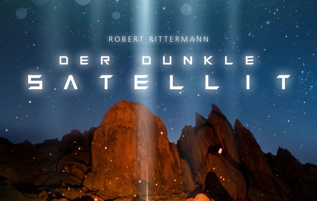 Der dunkle Satellit, Robert Rittermann (SciFi-Thriller, 2020)
